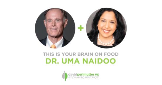 The Empowering Neurologist – David Perlmutter, M.D., and Dr. Uma Naidoo