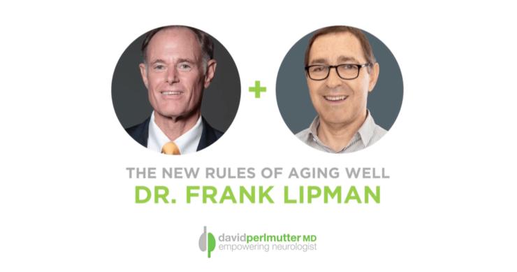 The Empowering Neurologist – David Perlmutter, M.D. and Dr. Frank Lipman