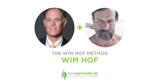 The Empowering Neurologist – David Perlmutter M.D., and Wim Hof