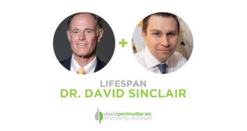 The Empowering Neurologist – David Perlmutter M.D., and Dr. David Sinclair