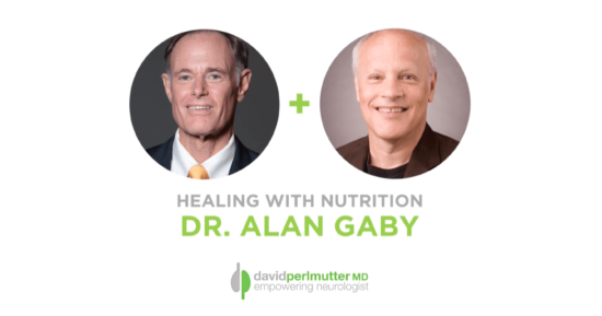 The Empowering Neurologist – David Perlmutter M.D., and Dr. Alan Gaby