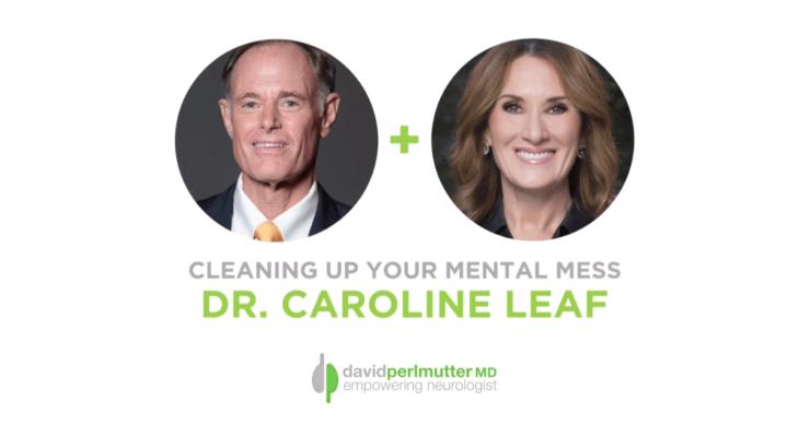 The Empowering Neurologist – David Perlmutter, M.D. and Dr. Caroline Leaf