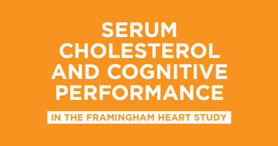 Looking at Serum Cholesterol Levels and Cognitive Performance of Participants in the Framingham Heart Study