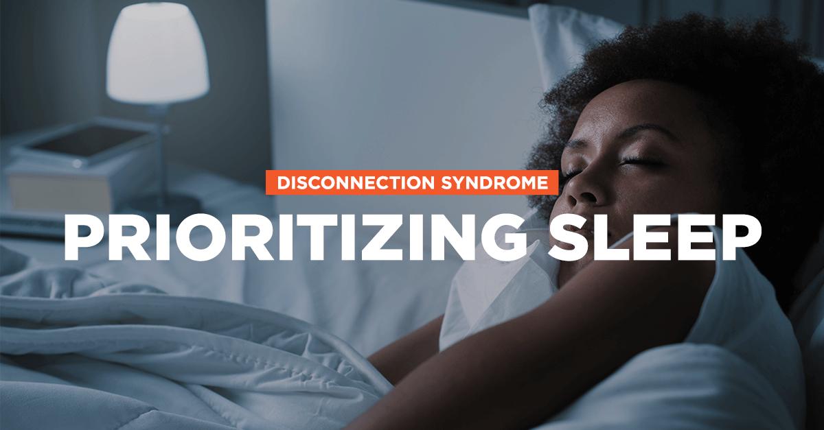 Prioritizing Sleep