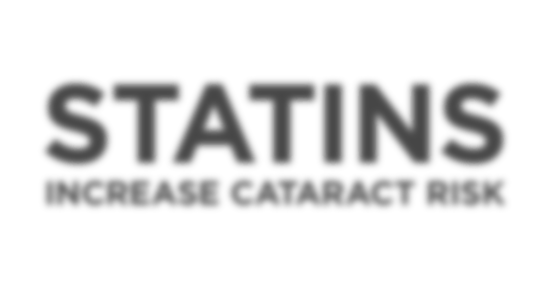 Statin Drugs Increase the Risk for Cataracts