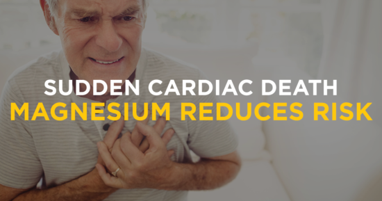 Sudden Cardiac Death – Magnesium Reduces Risk