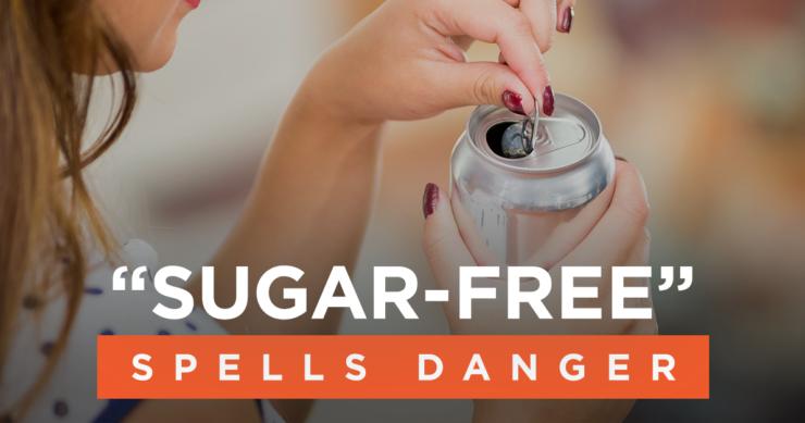 "How ""Sugar-Free"" Spells Danger"