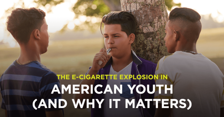 The E-Cigarette Explosion in American Youth—And Why It Matters