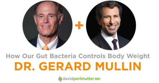 The Empowering Neurologist –  David Perlmutter, MD and Dr. Gerard Mullin