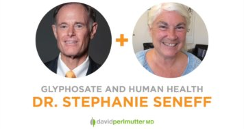 The Empowering Neurologist – David Perlmutter, MD and Dr. Stephanie Seneff
