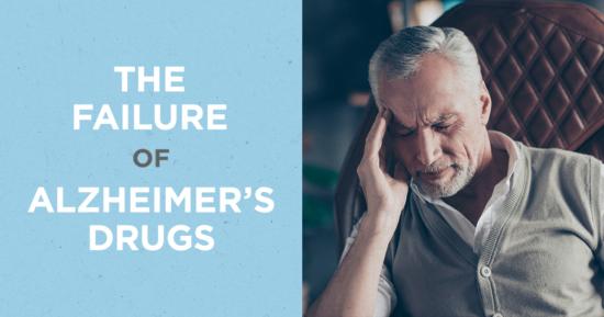 The Failure of Alzheimer's Drugs