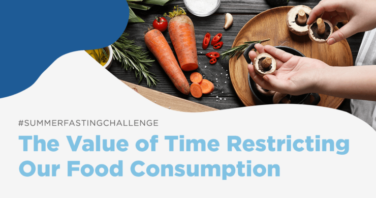 The Value of Time Restricting Our Food Consumption