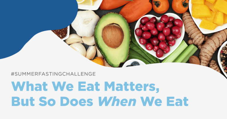 What We Eat Matters, But So Does When We Eat