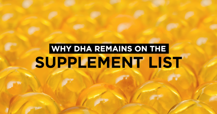 Why DHA Remains on the Supplement List