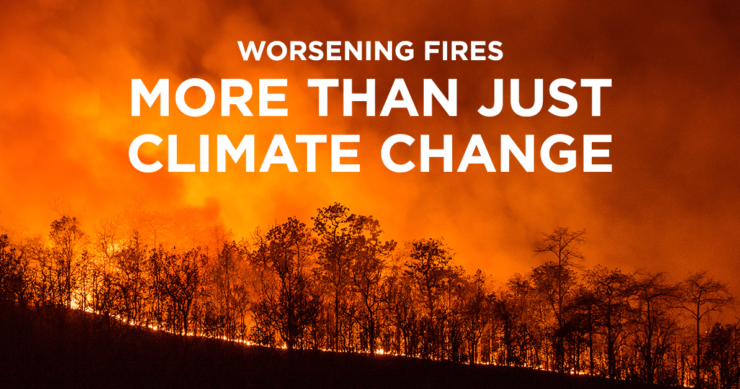 Worsening Fires — More Than Just Climate Change