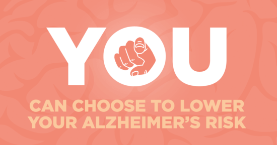 You Can Choose to Lower Your Alzheimer's Risk!