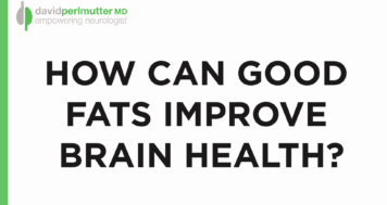 How Can Good Fats Improve Brain Function?