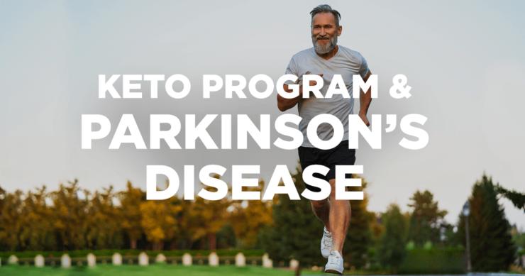 How A Keto Program Helps Parkinson's Disease