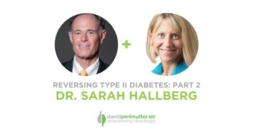 The Empowering Neurologist – David Perlmutter, MD and Dr. Sarah Hallberg