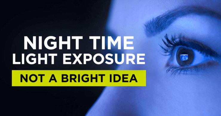 Night Time Light Exposure – Not a Bright Idea