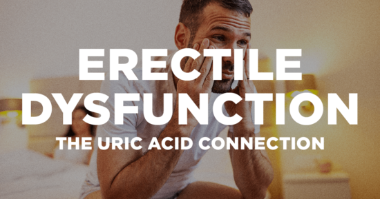 Erectile Dysfunction – The Uric Acid Connection