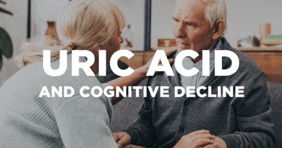 Uric Acid and Cognitive Decline